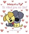 Prentenboek Woezel en Pip lief
